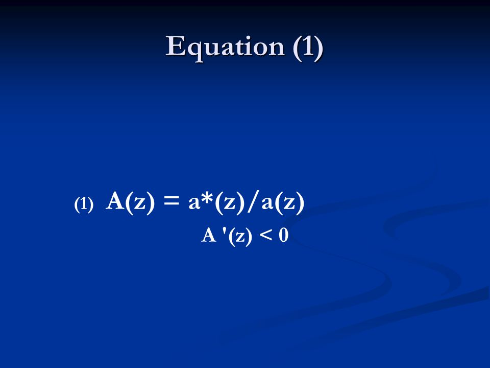 Equation (1) (1) (1) A(z) = a*(z)/a(z) A (z) < 0