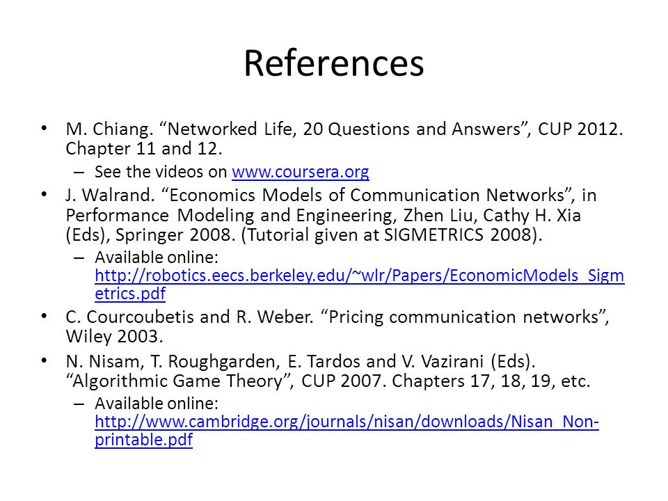 References M. Chiang. Networked Life, 20 Questions and Answers, CUP