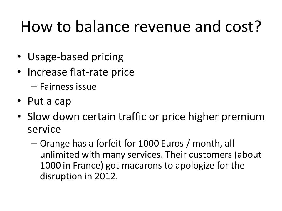 How to balance revenue and cost.