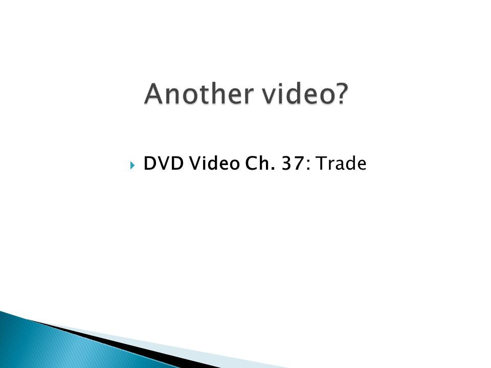 DVD Video Ch. 37: Trade