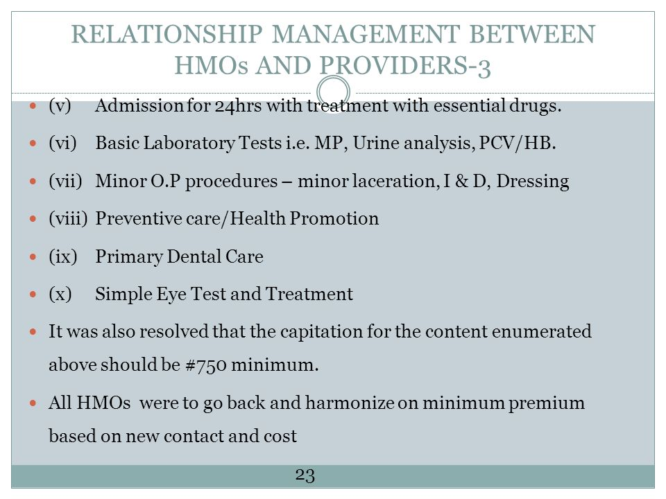 RELATIONSHIP MANAGEMENT BETWEEN HMOs AND PROVIDERS-3 (v)Admission for 24hrs with treatment with essential drugs.