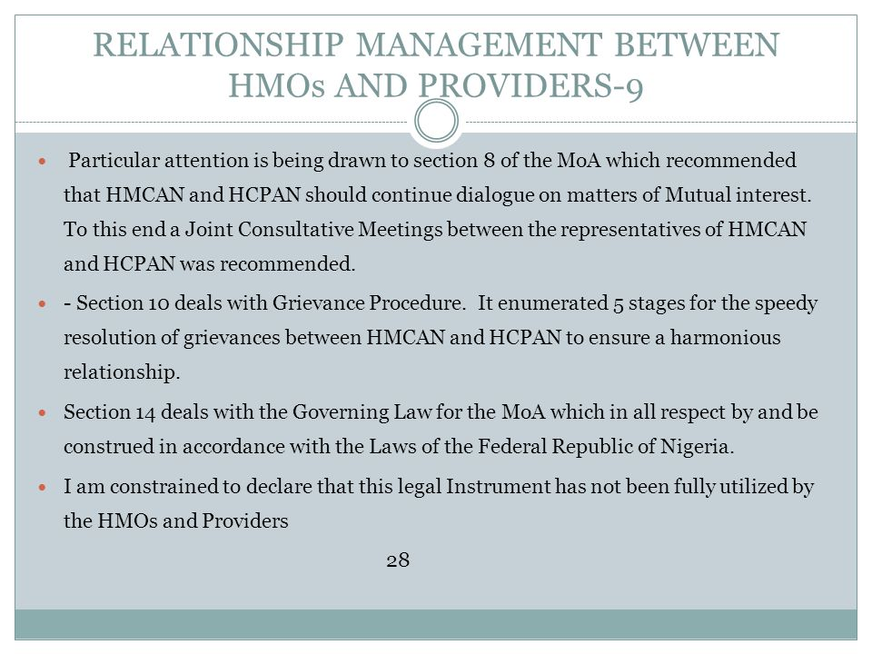 RELATIONSHIP MANAGEMENT BETWEEN HMOs AND PROVIDERS-9 Particular attention is being drawn to section 8 of the MoA which recommended that HMCAN and HCPA