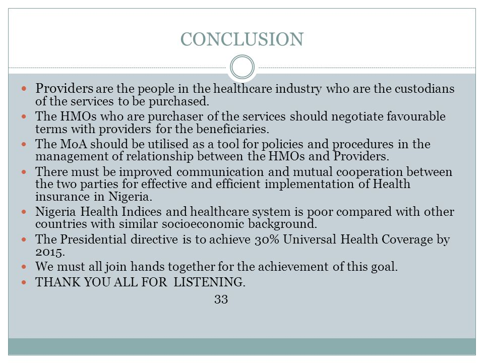 CONCLUSION Providers are the people in the healthcare industry who are the custodians of the services to be purchased. The HMOs who are purchaser of t