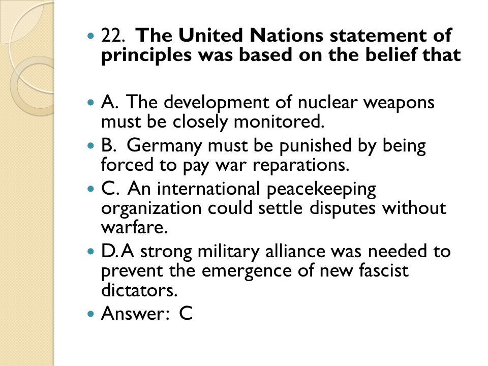 22. The United Nations statement of principles was based on the belief that A.