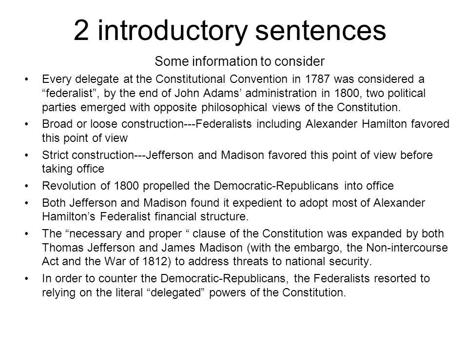 2 introductory sentences Some information to consider Every delegate at the Constitutional Convention in 1787 was considered a federalist, by the end