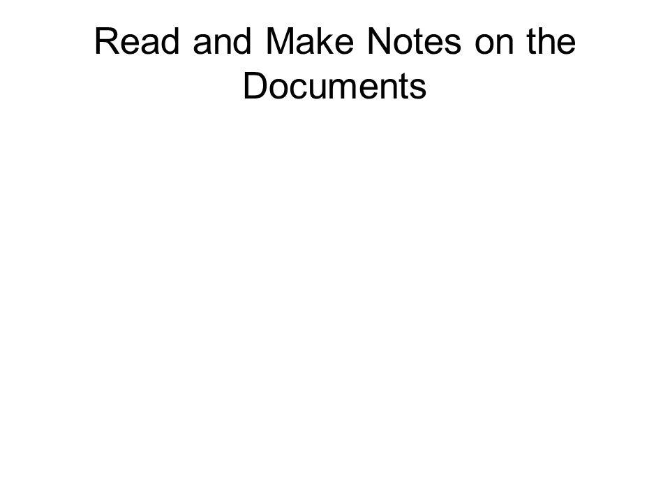 Read and Make Notes on the Documents
