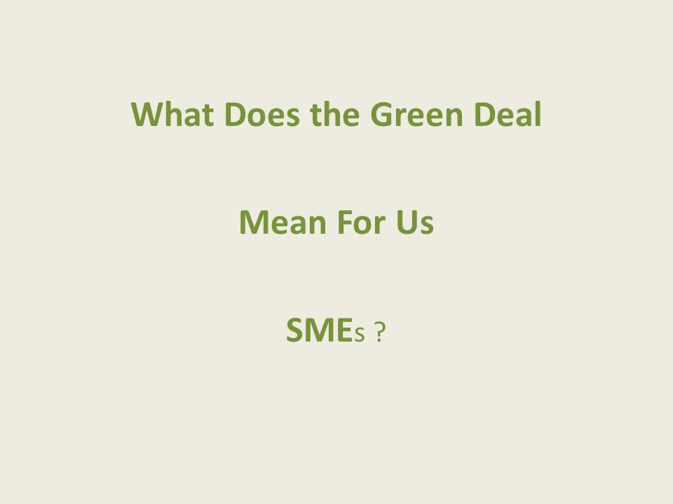 What Does the Green Deal Mean For Us SME s