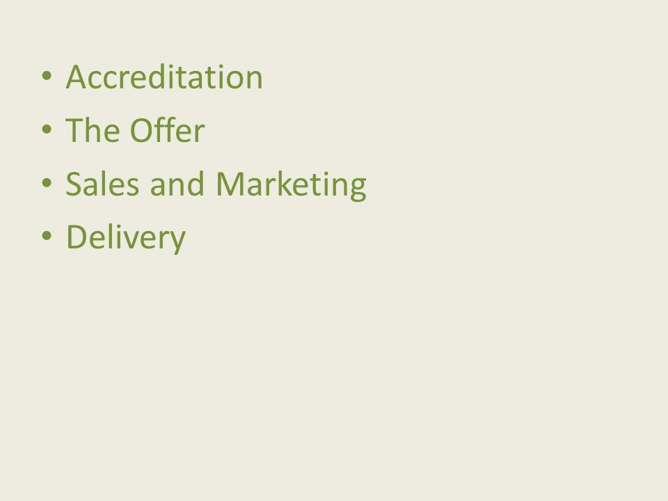 Accreditation The Offer Sales and Marketing Delivery