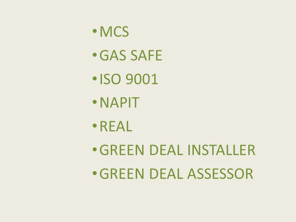 MCS GAS SAFE ISO 9001 NAPIT REAL GREEN DEAL INSTALLER GREEN DEAL ASSESSOR