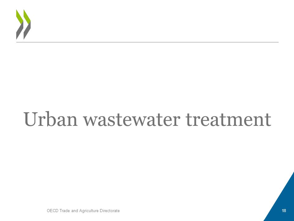 Urban wastewater treatment OECD Trade and Agriculture Directorate18