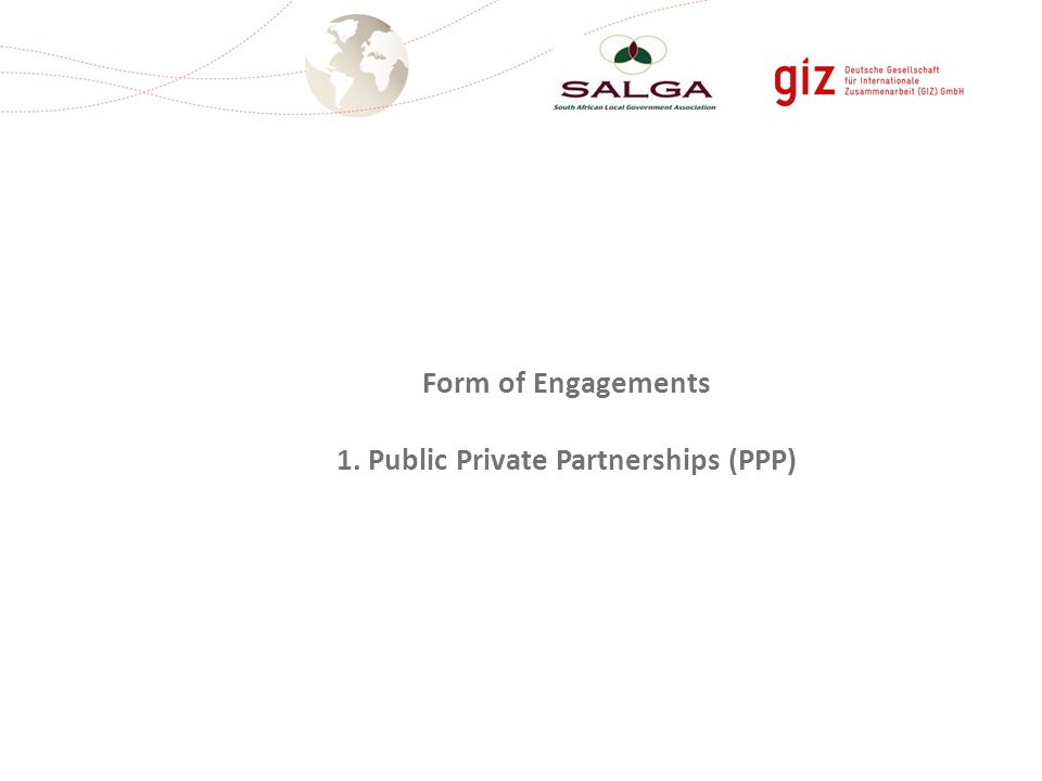 Form of Engagements 1. Public Private Partnerships (PPP)