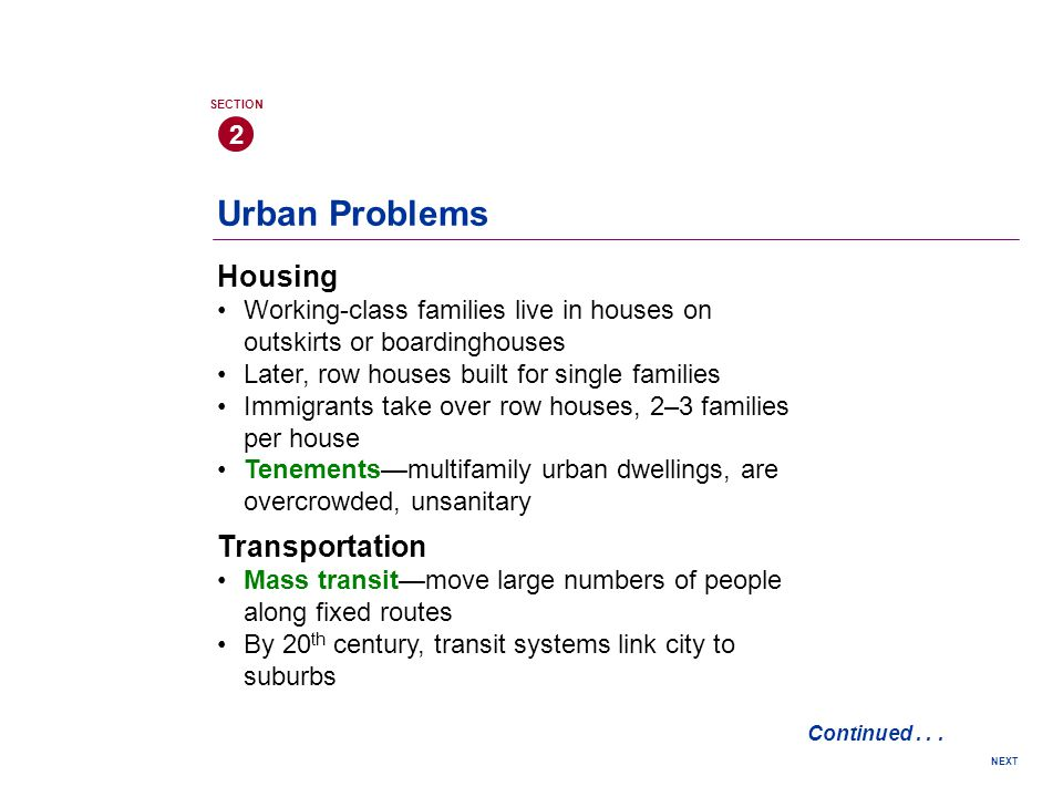 Urban Problems Housing Working-class families live in houses on outskirts or boardinghouses Later, row houses built for single families Immigrants tak