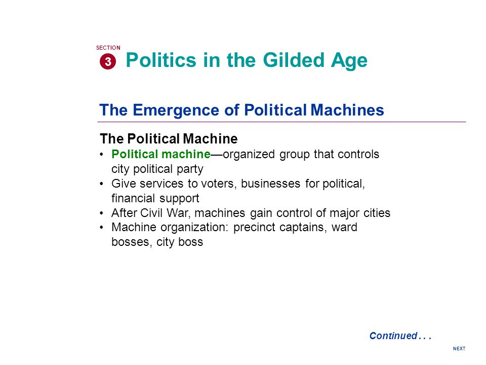 NEXT The Emergence of Political Machines The Political Machine Political machineorganized group that controls city political party Give services to vo