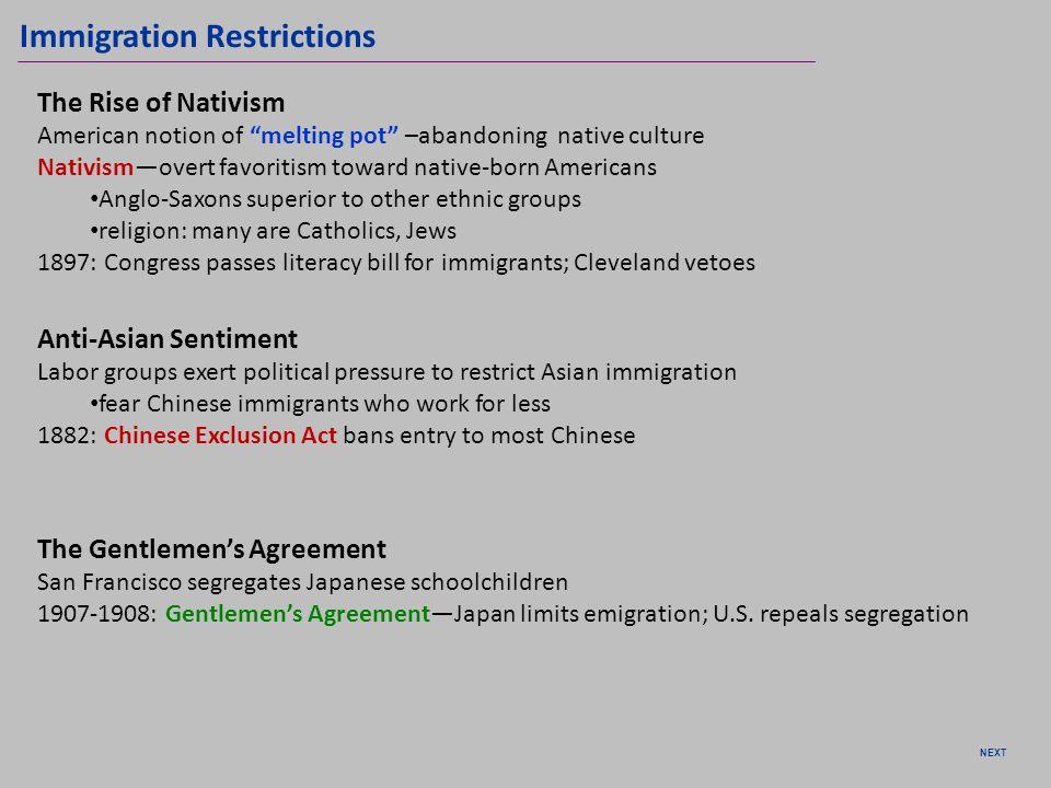 Immigration Restrictions The Rise of Nativism American notion of melting pot –abandoning native culture Nativismovert favoritism toward native-born Am