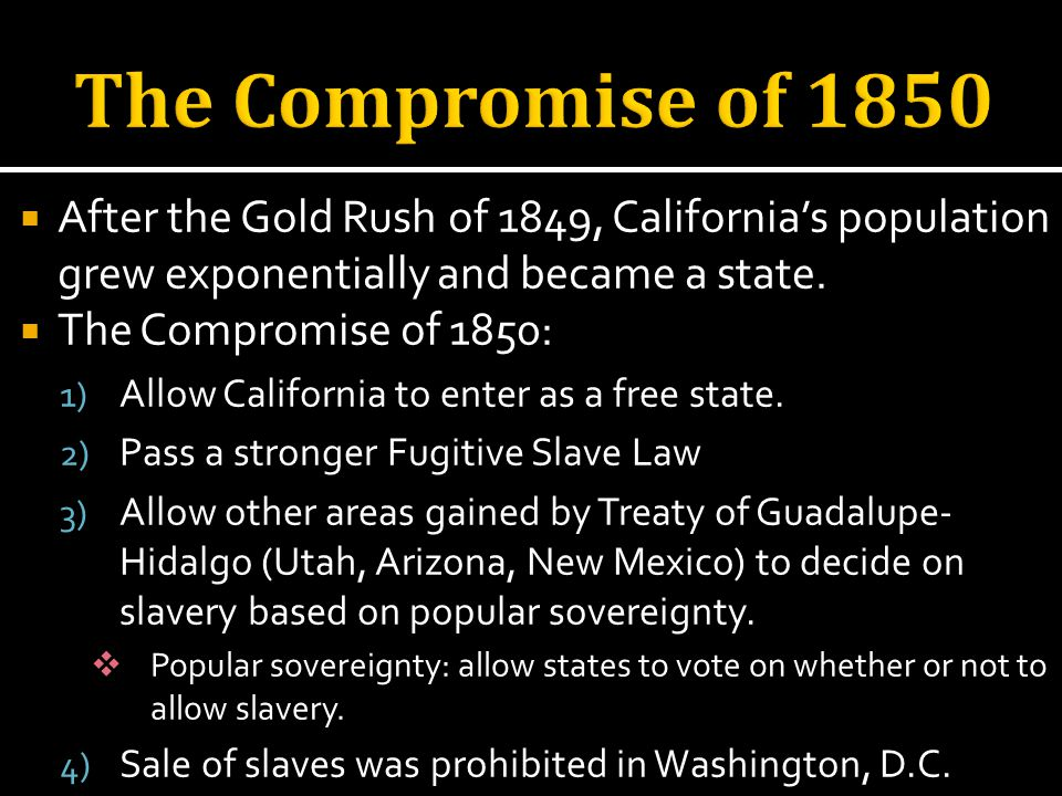 After the Gold Rush of 1849, Californias population grew exponentially and became a state.