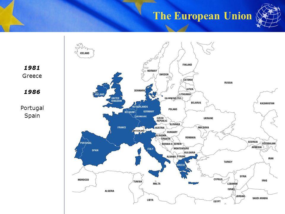 The European Union 1981 Greece 1986 Portugal Spain