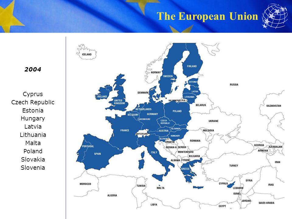 The European Union 2004 Cyprus Czech Republic Estonia Hungary Latvia Lithuania Malta Poland Slovakia Slovenia