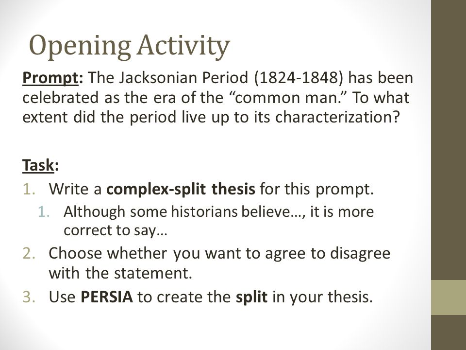 Opening Activity Prompt: The Jacksonian Period (1824-1848) has been celebrated as the era of the common man. To what extent did the period live up to