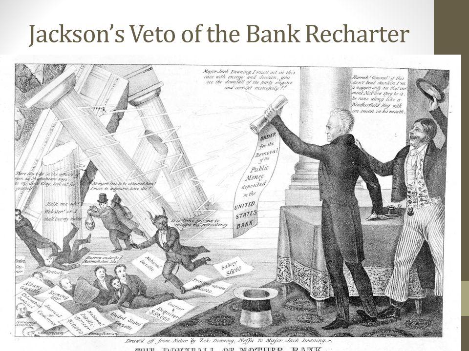 Jacksons Veto of the Bank Recharter