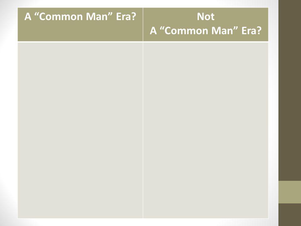 A Common Man Era?Not A Common Man Era?