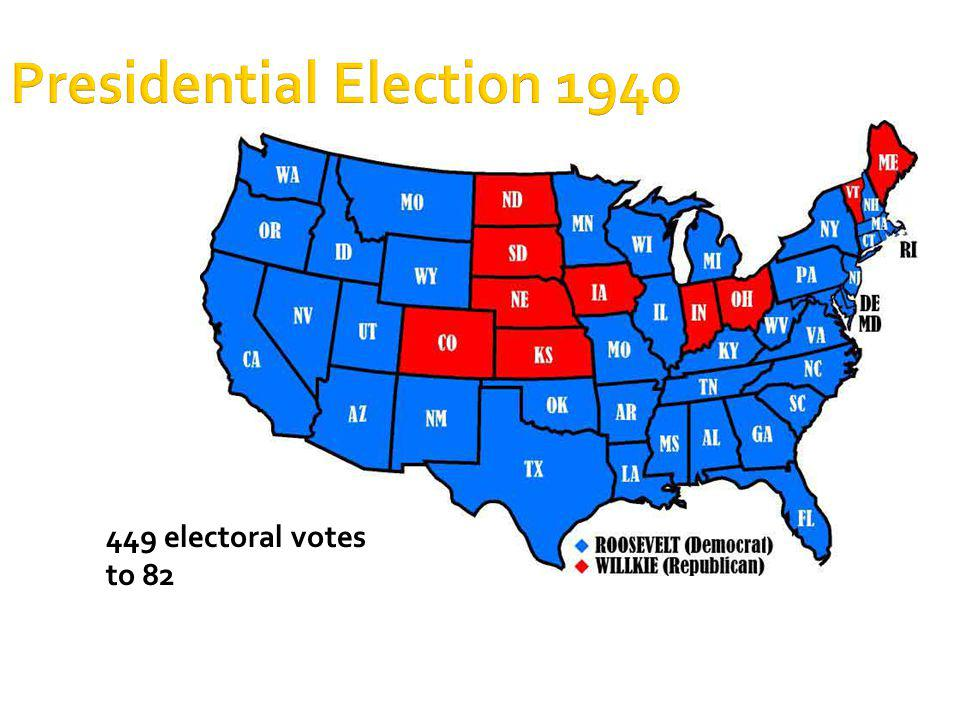 Presidential Election 1940 449 electoral votes to 82
