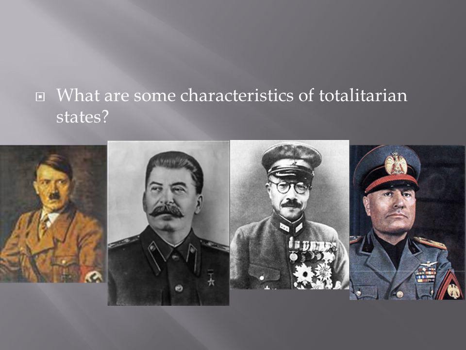 What are some characteristics of totalitarian states?