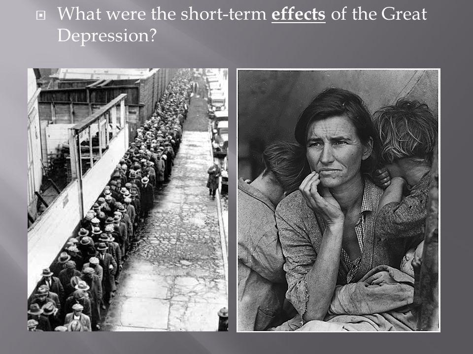 What were the short-term effects of the Great Depression?