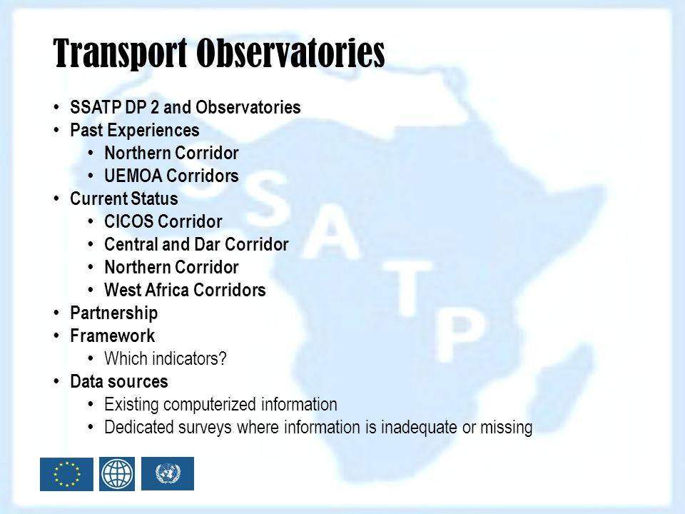 SSATP DP 2 and Observatories Past Experiences Northern Corridor UEMOA Corridors Current Status CICOS Corridor Central and Dar Corridor Northern Corrid
