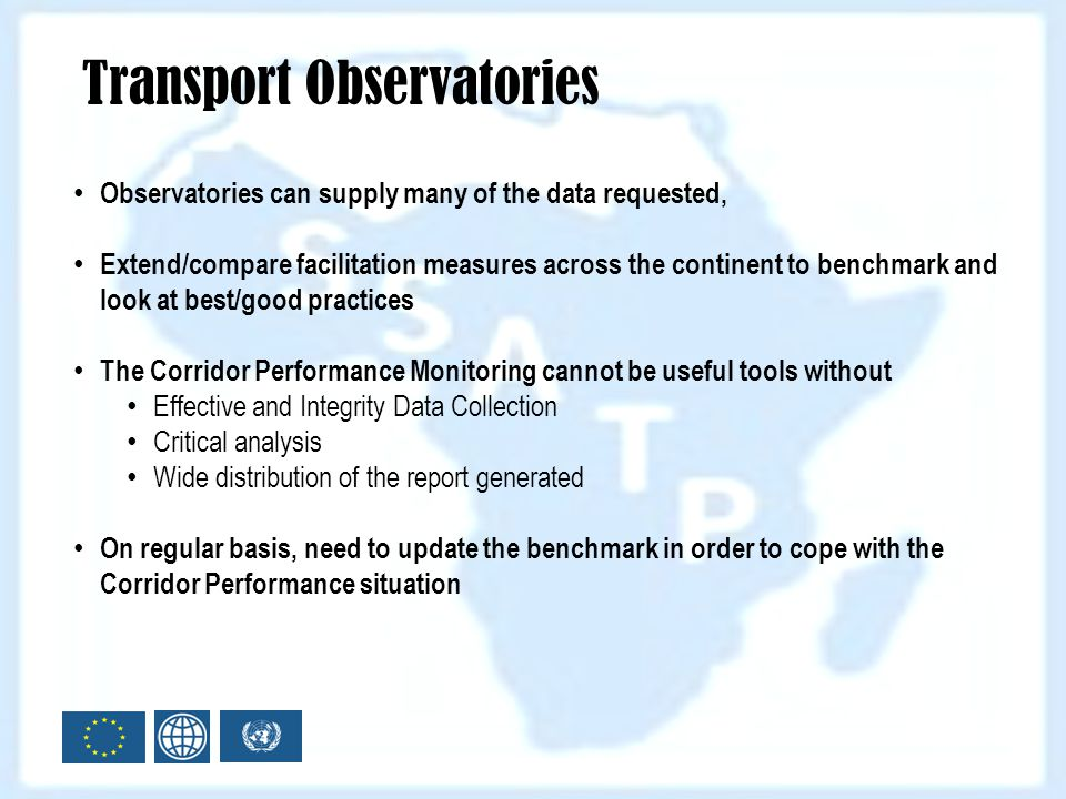 Observatories can supply many of the data requested, Extend/compare facilitation measures across the continent to benchmark and look at best/good prac