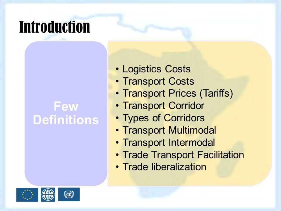 Logistics Costs Transport Costs Transport Prices (Tariffs) Transport Corridor Types of Corridors Transport Multimodal Transport Intermodal Trade Trans