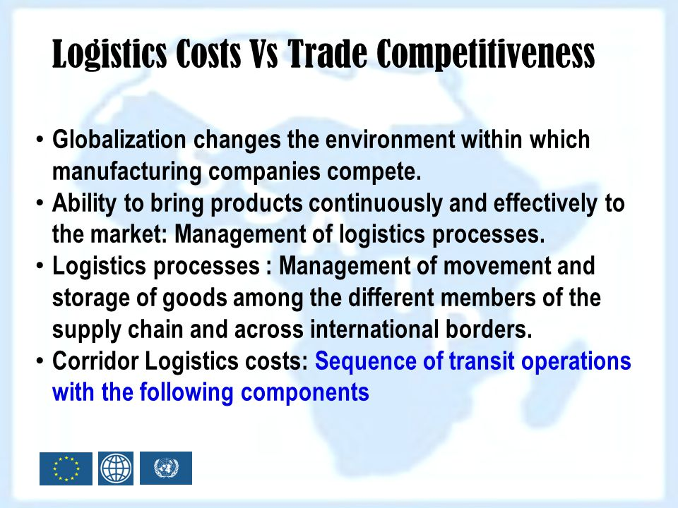 Logistics Costs Vs Trade Competitiveness Globalization changes the environment within which manufacturing companies compete. Ability to bring products