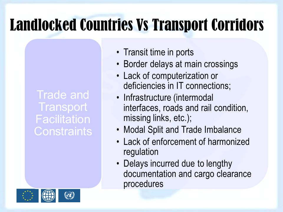 Transit time in ports Border delays at main crossings Lack of computerization or deficiencies in IT connections; Infrastructure (intermodal interfaces