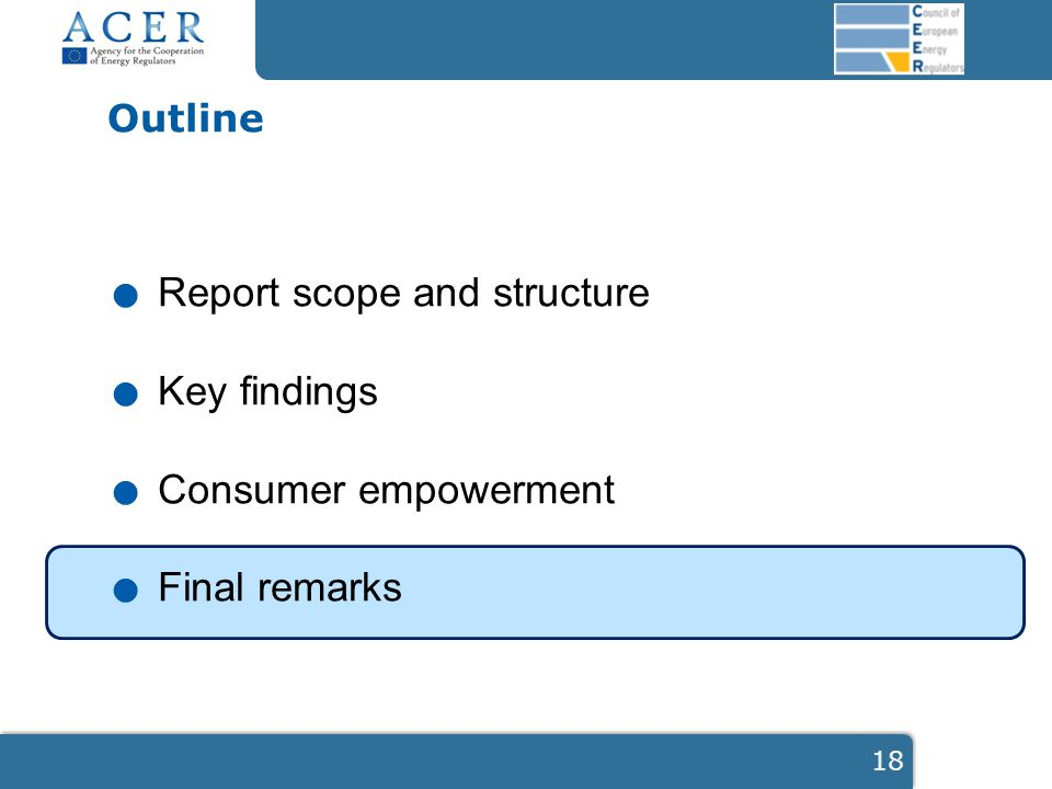 Outline. Report scope and structure. Key findings. Consumer empowerment. Final remarks 18