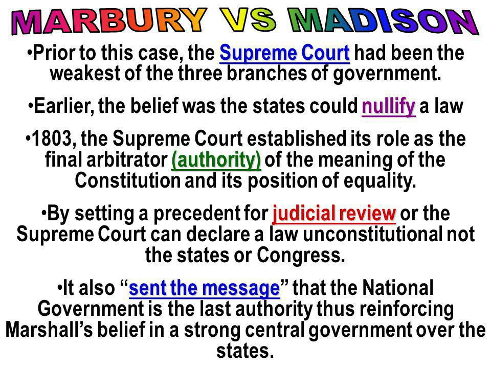 Supreme Court Prior to this case, the Supreme Court had been the weakest of the three branches of government.