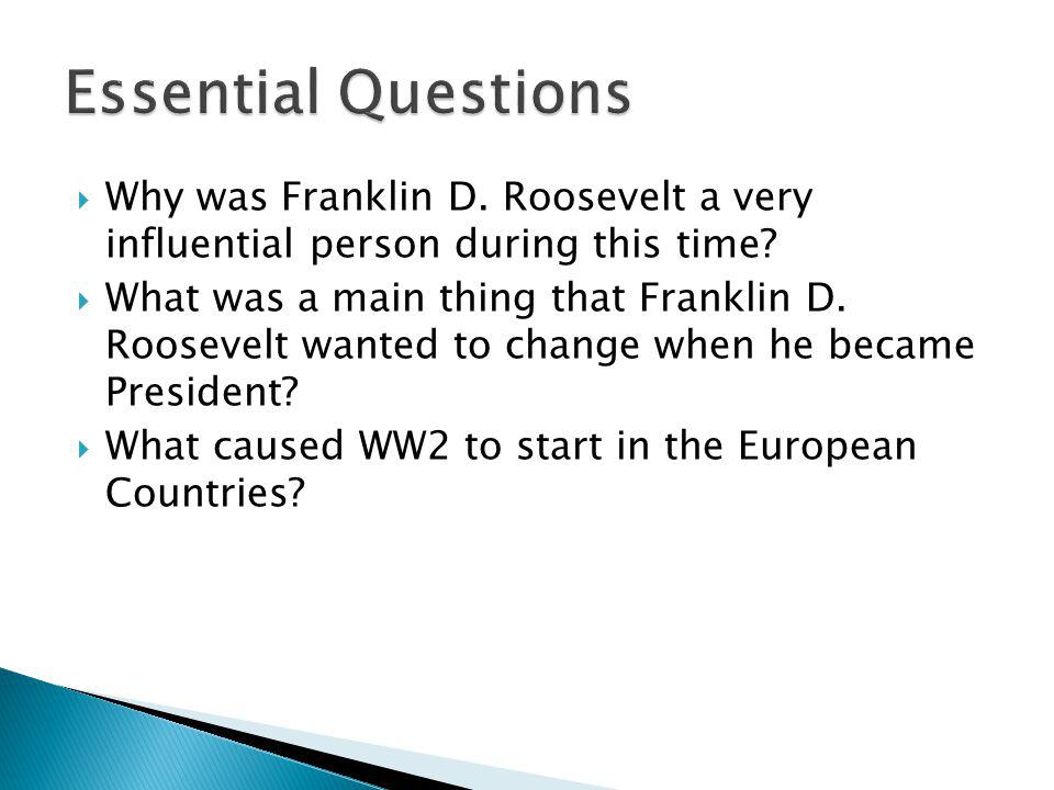 Why was Franklin D. Roosevelt a very influential person during this time.