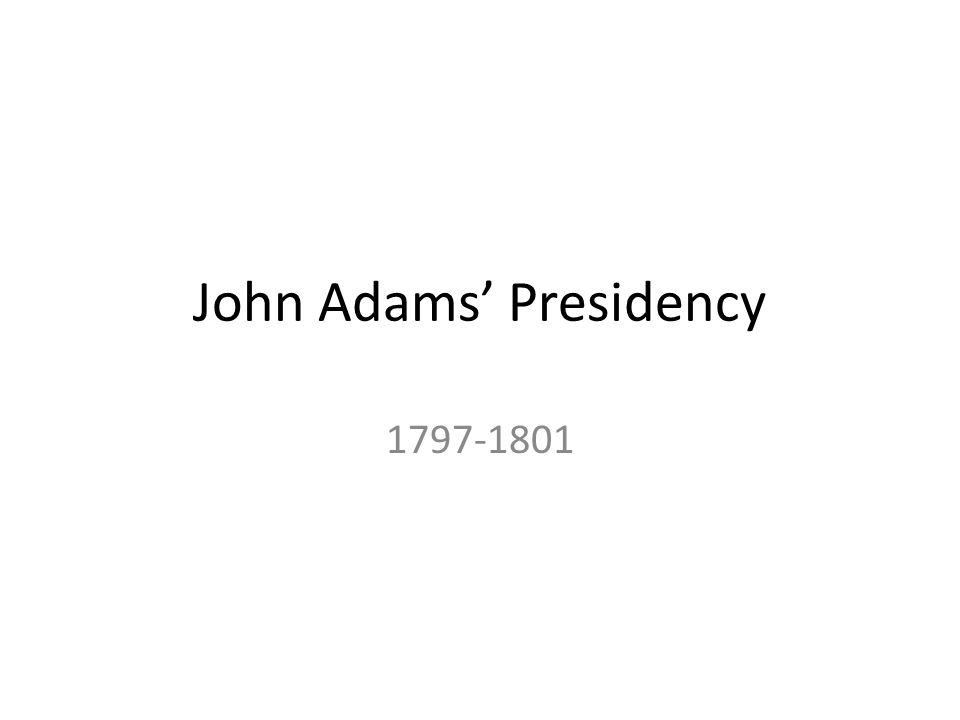 John Adams Presidency 1797-1801