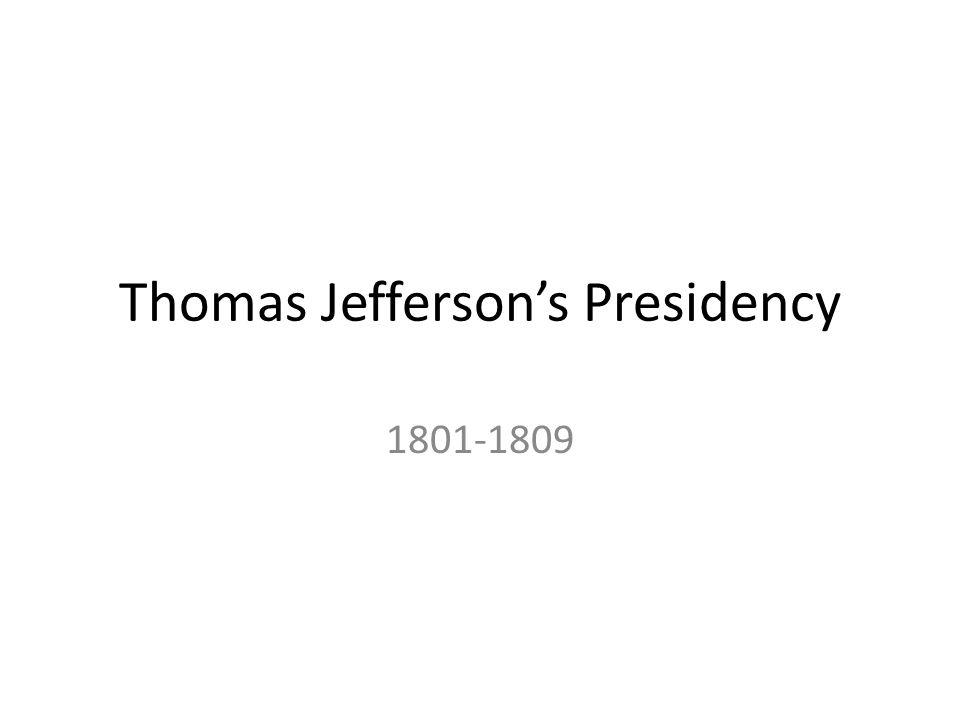 Thomas Jeffersons Presidency 1801-1809