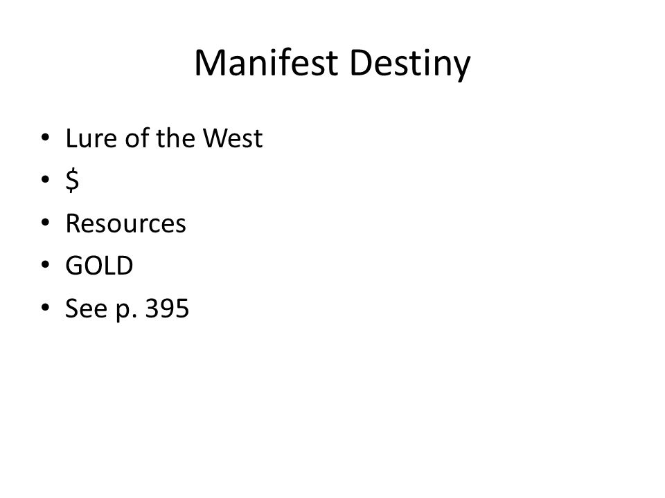 Manifest Destiny Lure of the West $ Resources GOLD See p. 395