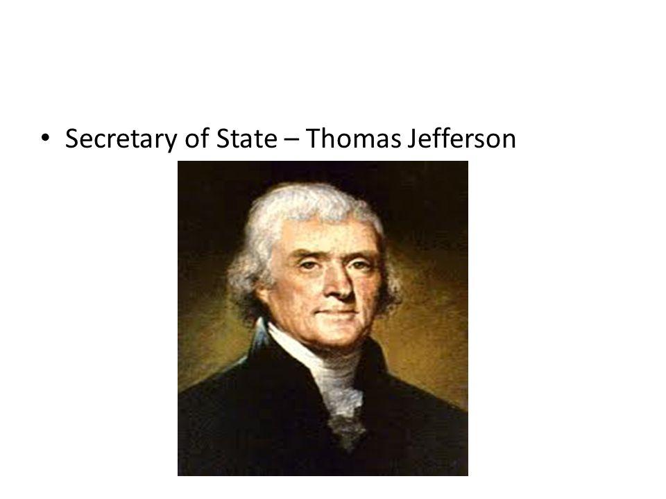 Secretary of State – Thomas Jefferson