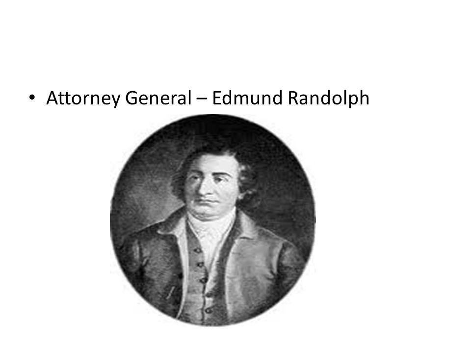 Attorney General – Edmund Randolph