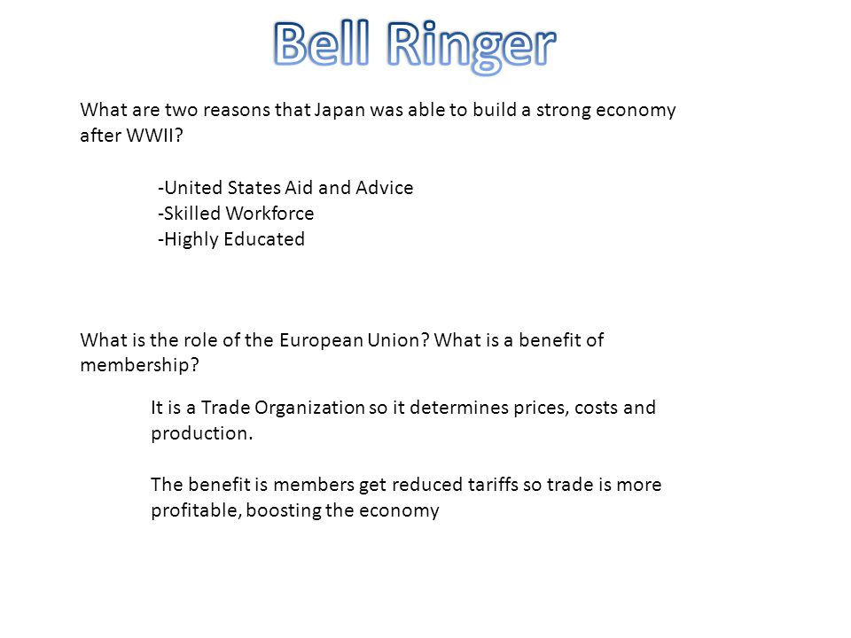 What are two reasons that Japan was able to build a strong economy after WWII? What is the role of the European Union? What is a benefit of membership