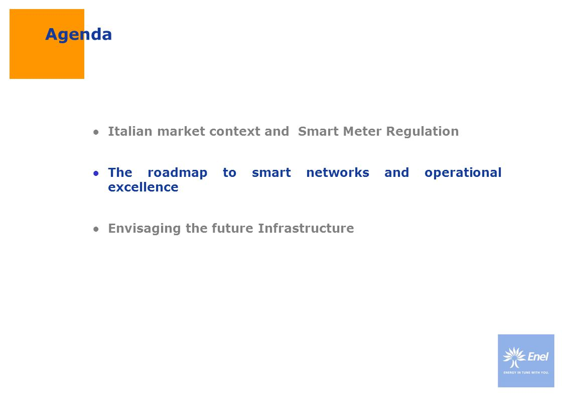 DateTitle of presentation Use: Insert classification Use: Public Network Operation and Customer Management in Smart Metering world Tariff/ contract flexibility ITALIAN REGULATOR (AEEG) STATEMENT July 2010 press release July 2010: Italian households bill is based on two-tier prices, with a saving of 450 thousand tonnes CO2 and 80 mln fuel by shifting 10% of consumption to more favourable hours.