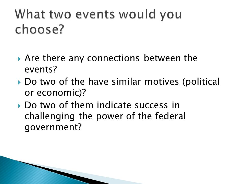 Are there any connections between the events? Do two of the have similar motives (political or economic)? Do two of them indicate success in challengi