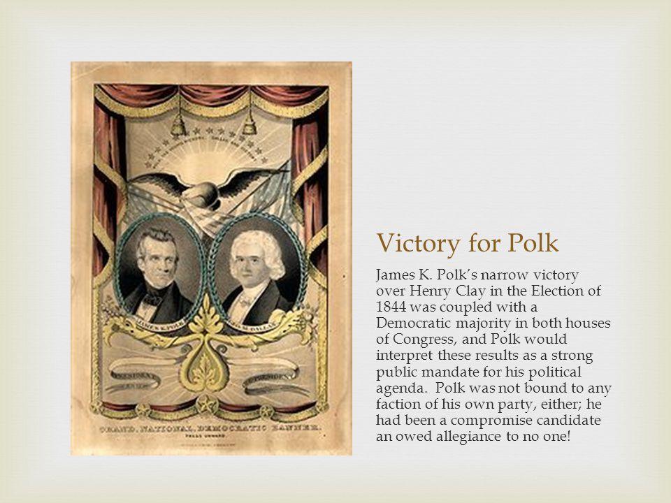 Victory for Polk James K.