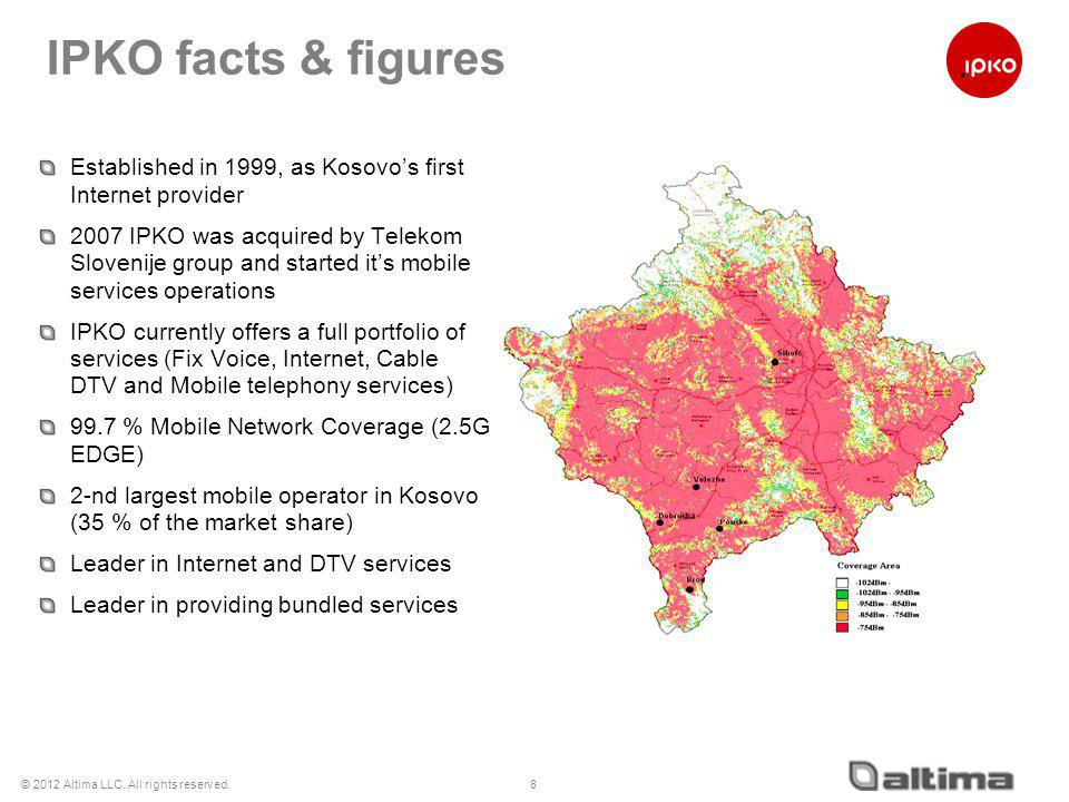 © 2012 Altima LLC. All rights reserved. IPKOs Market Base Overview 9 *Data collected in June 2011