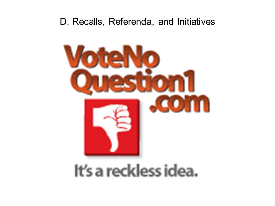 D. Recalls, Referenda, and Initiatives