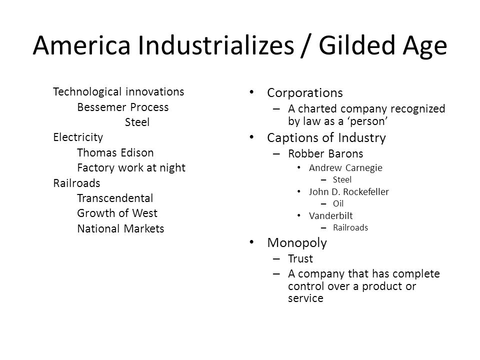 America Industrializes / Gilded Age Technological innovations Bessemer Process Steel Electricity Thomas Edison Factory work at night Railroads Transce