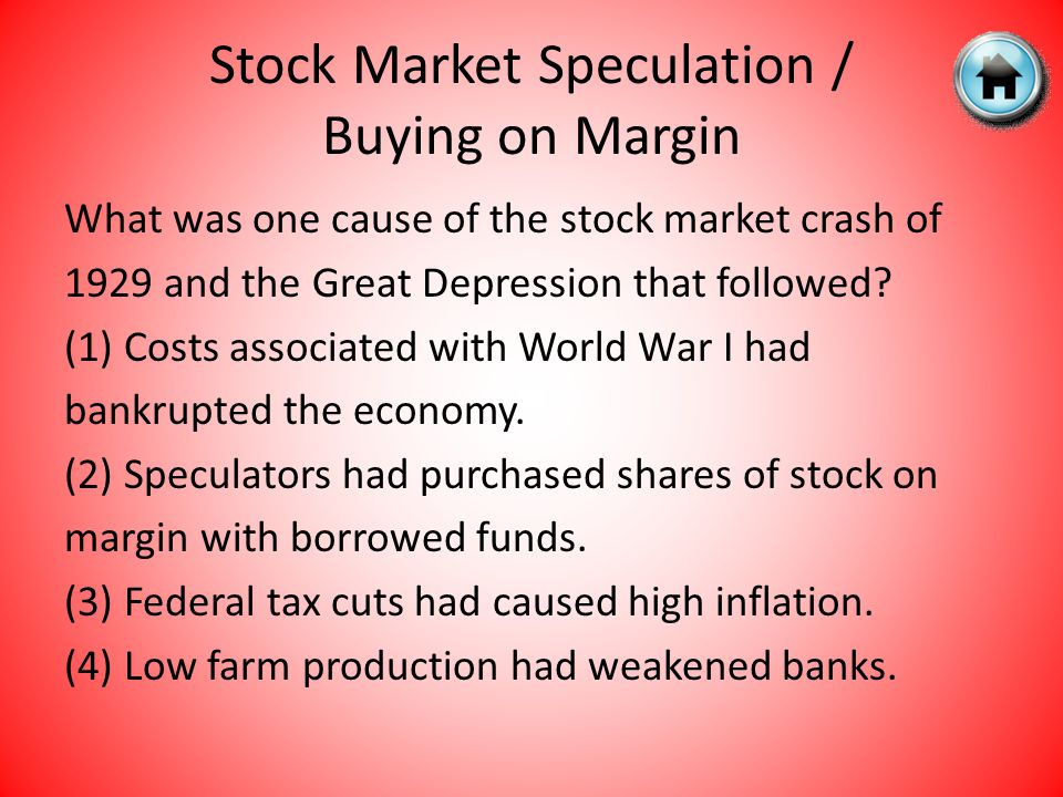 What was one cause of the stock market crash of 1929 and the Great Depression that followed.