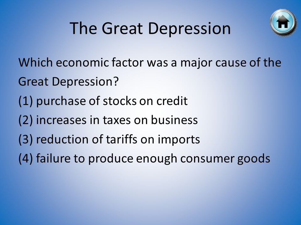 The Great Depression Which economic factor was a major cause of the Great Depression.