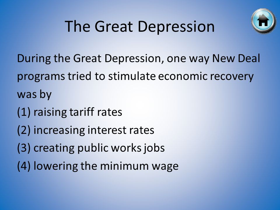 During the Great Depression, one way New Deal programs tried to stimulate economic recovery was by (1) raising tariff rates (2) increasing interest rates (3) creating public works jobs (4) lowering the minimum wage